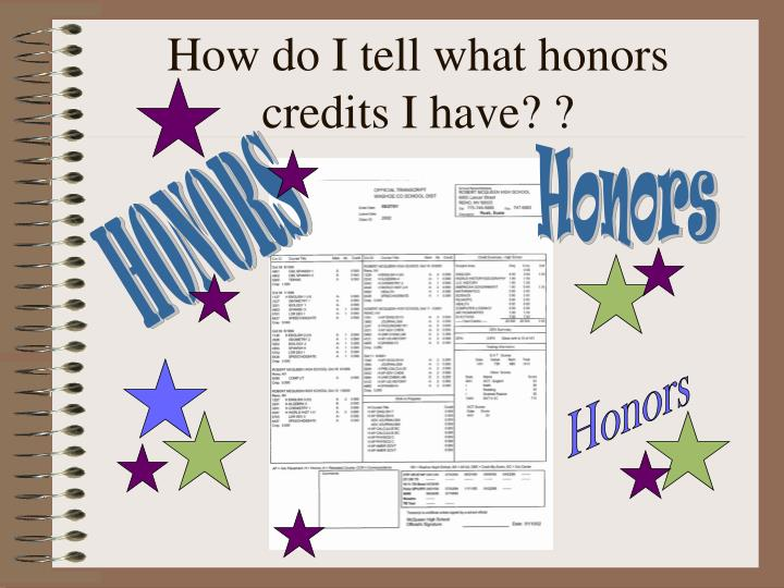 How do I tell what honors credits I have? ?