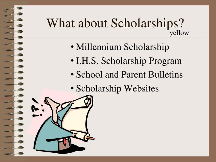 What about Scholarships?