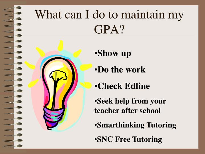 What can I do to maintain my GPA?