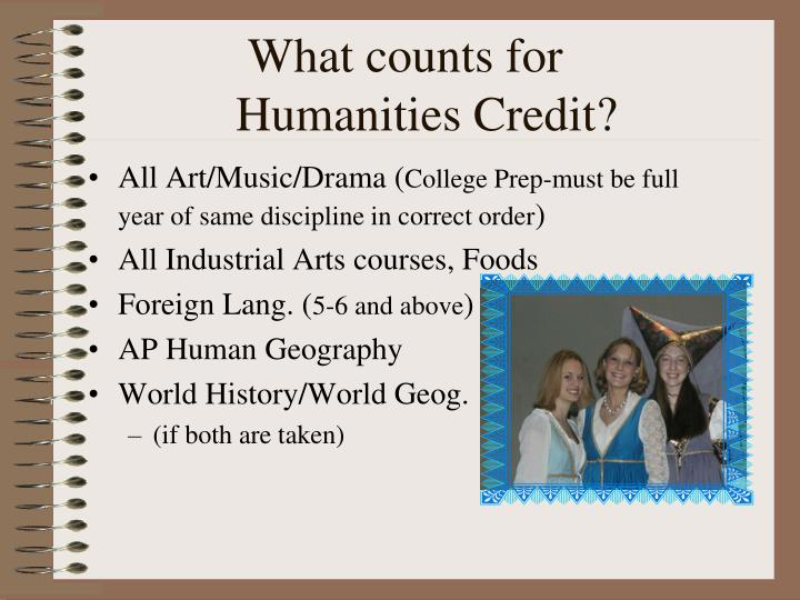 What counts for     Humanities Credit?