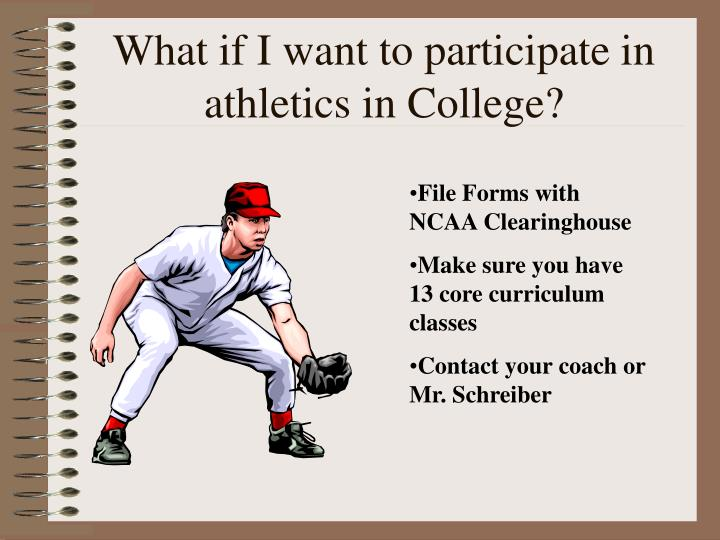 What if I want to participate in athletics in College?