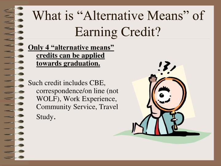 "What is ""Alternative Means"" of Earning Credit?"