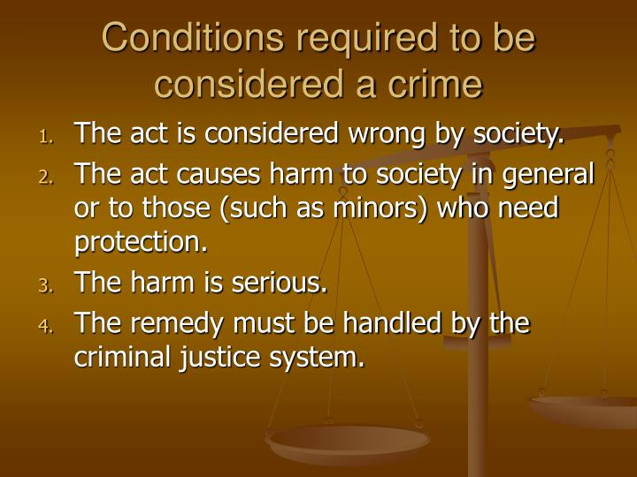 Conditions required to be considered a crime