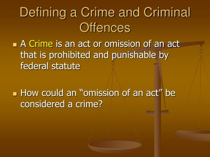 Defining a Crime and Criminal Offences