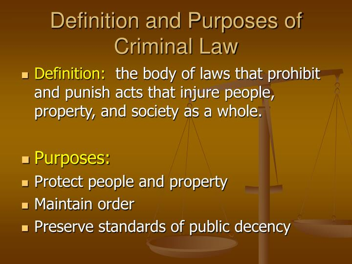 Definition and Purposes of Criminal Law