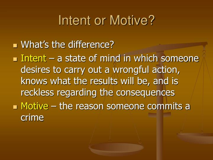 Intent or Motive?