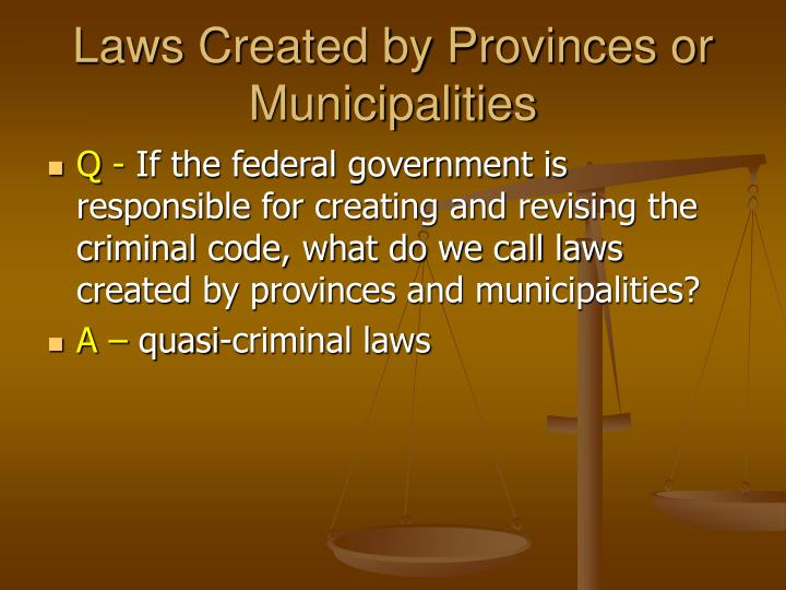 Laws Created by Provinces or Municipalities