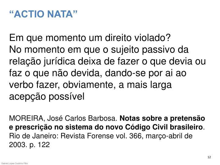 """""""ACTIO NATA"""""""