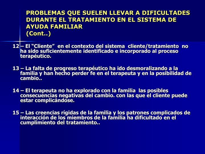 PROBLEMAS QUE SUELEN LLEVAR A DIFICULTADES DURANTE EL TRATAMIENTO EN EL SISTEMA DE AYUDA FAMILIAR