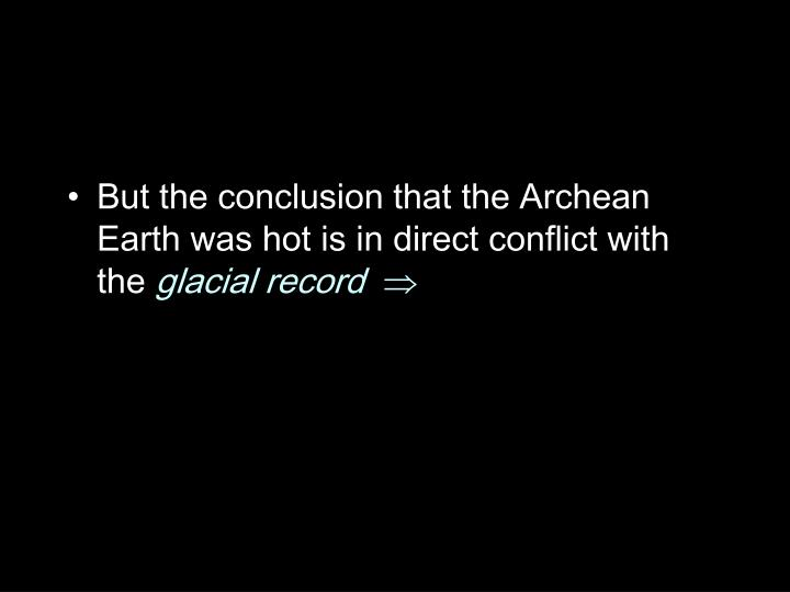 But the conclusion that the Archean Earth was hot is