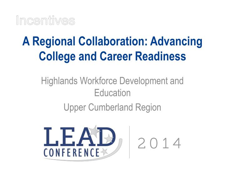 A Regional Collaboration: Advancing College and Career Readiness