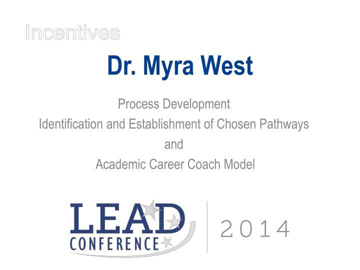 Dr. Myra West