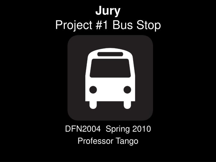 Jury project 1 bus stop