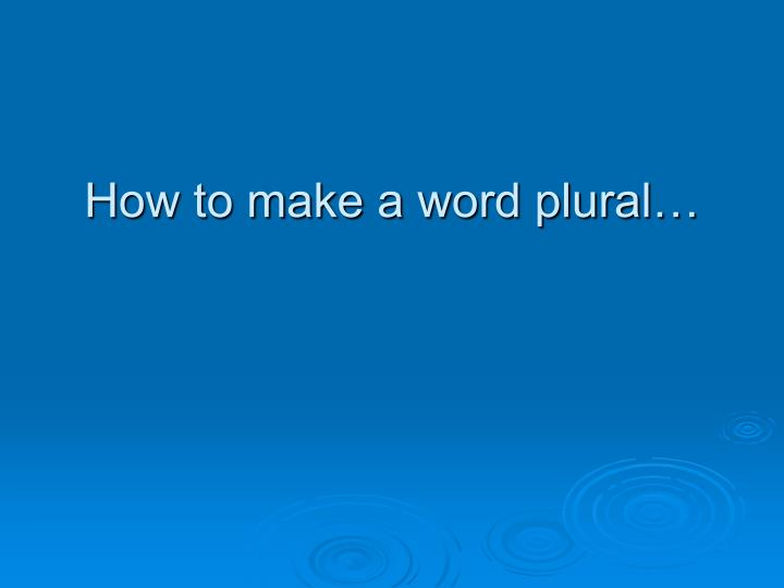 How to make a word plural