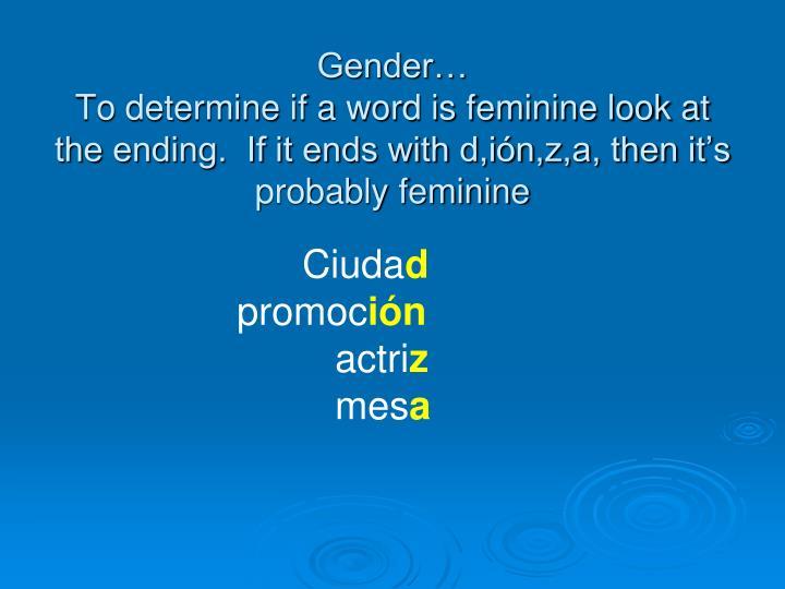 Gender…
