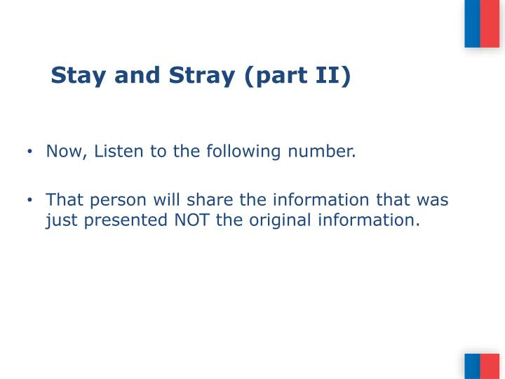 Stay and Stray (part II)