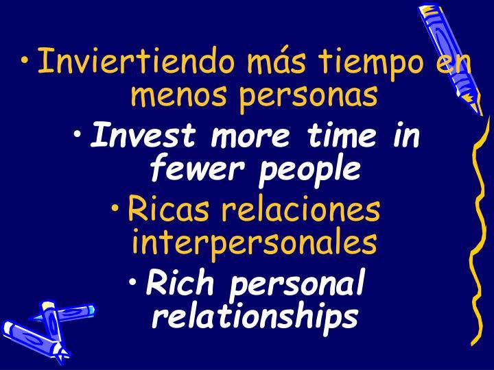 Inviertiendo más tiempo en menos personas