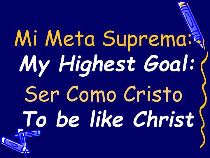 Mi Meta Suprema: