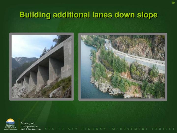 Building additional lanes down slope