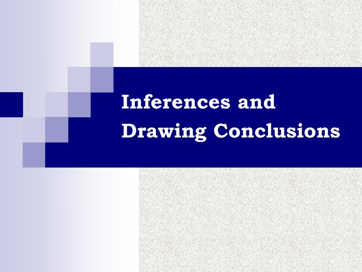 inferences and drawing conclusions
