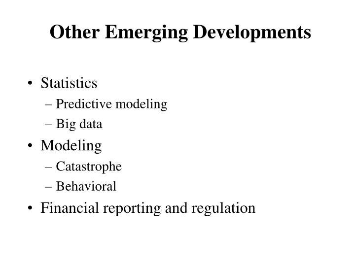 Other Emerging Developments