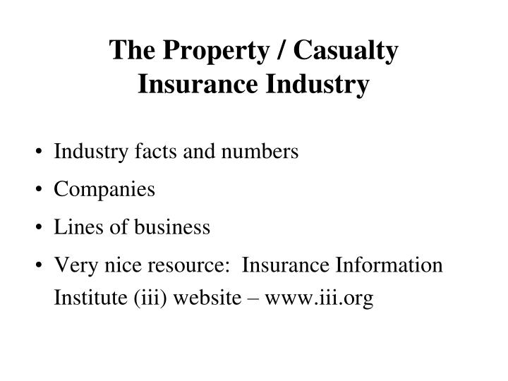 The Property / Casualty