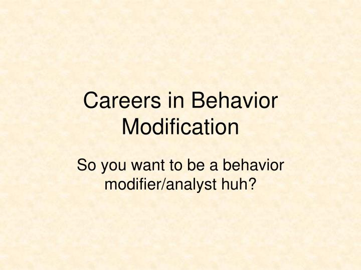 Careers in Behavior Modification