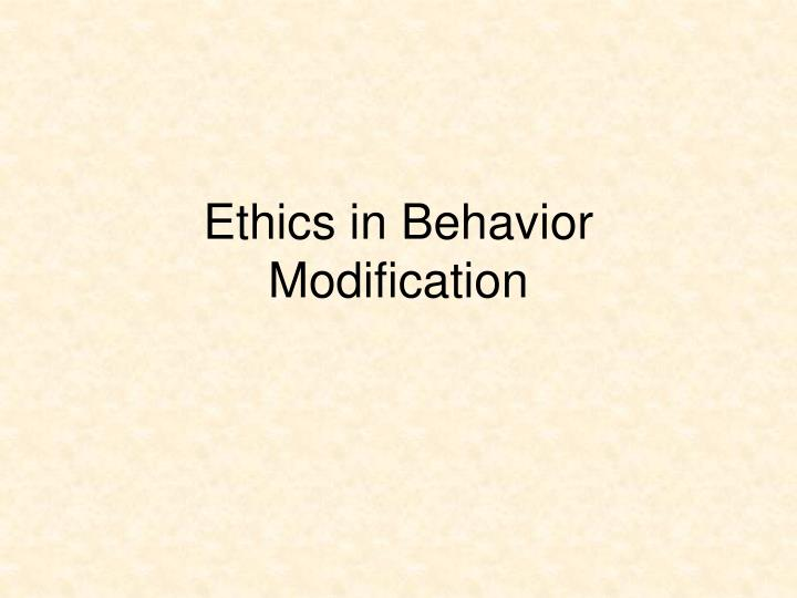 Ethics in Behavior Modification