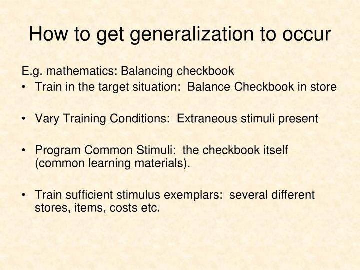How to get generalization to occur