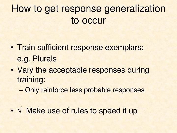 How to get response generalization to occur