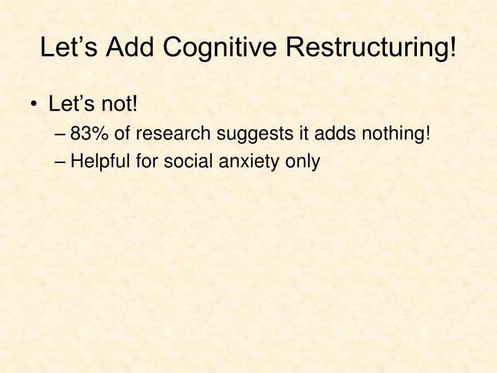 Let's Add Cognitive Restructuring!