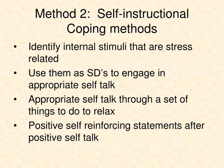 Method 2:  Self-instructional Coping methods