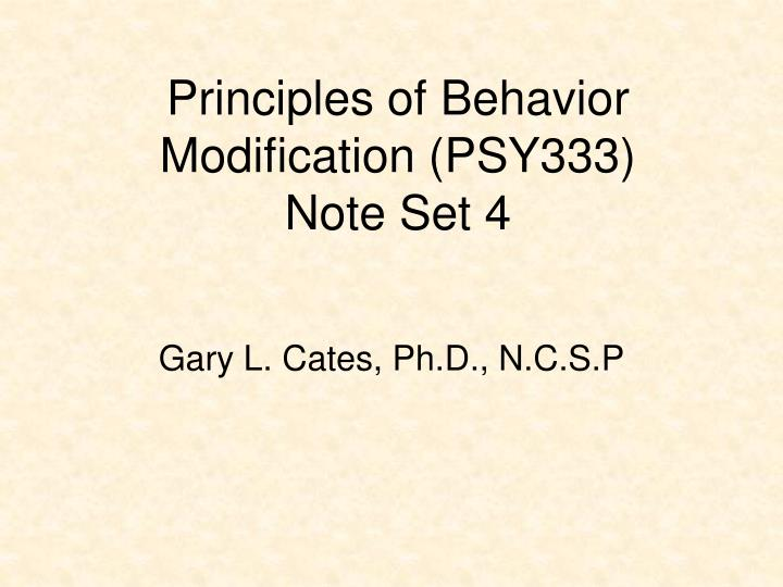 Principles of behavior modification psy333 note set 4