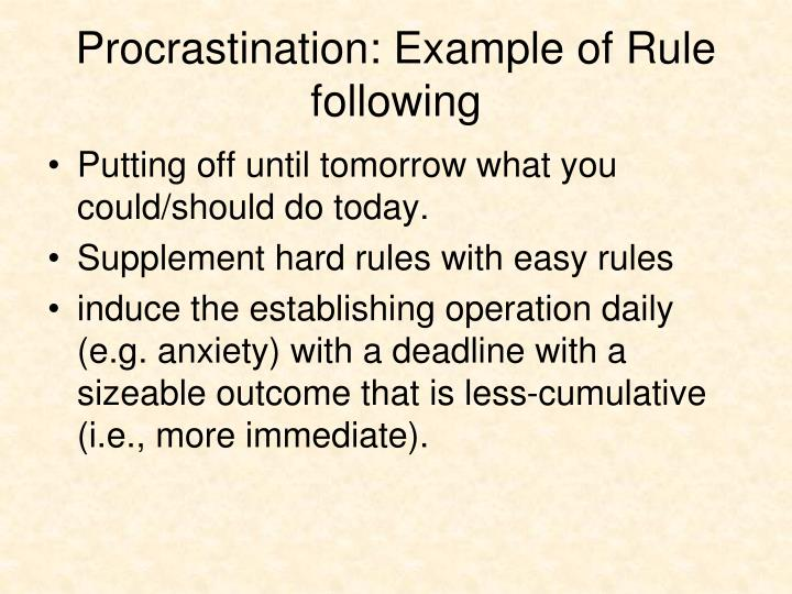 Procrastination: Example of Rule following