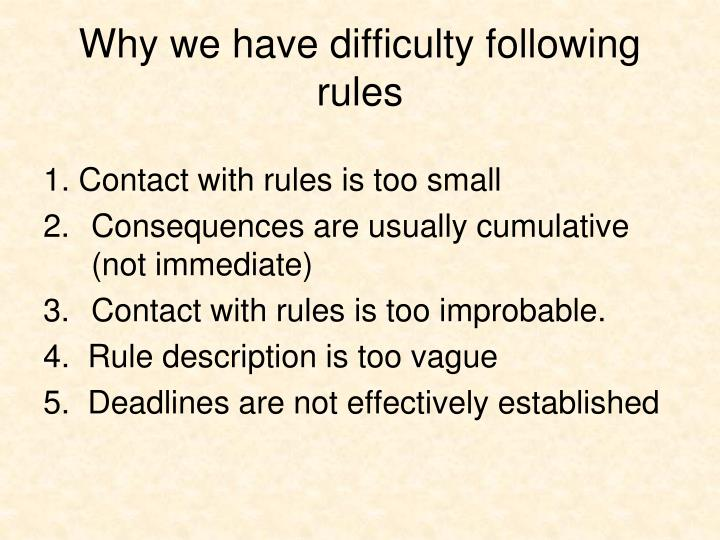 Why we have difficulty following rules