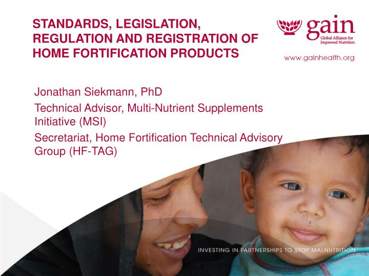 Standards legislation regulation and registration of home fortification products