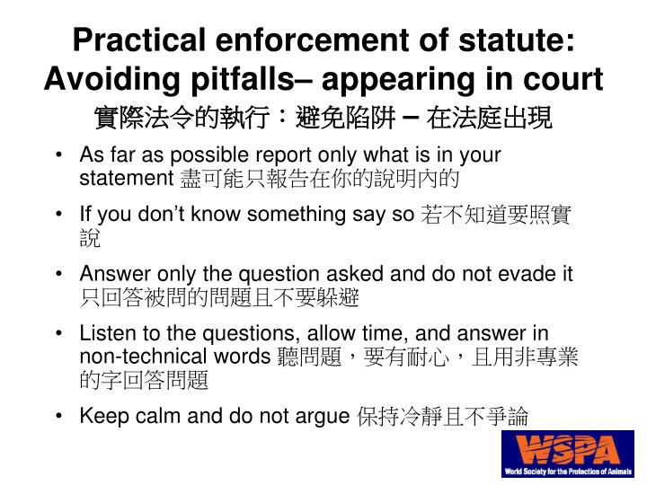 Practical enforcement of statute: