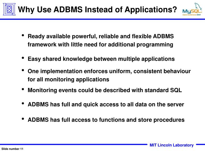 Why Use ADBMS Instead of Applications?