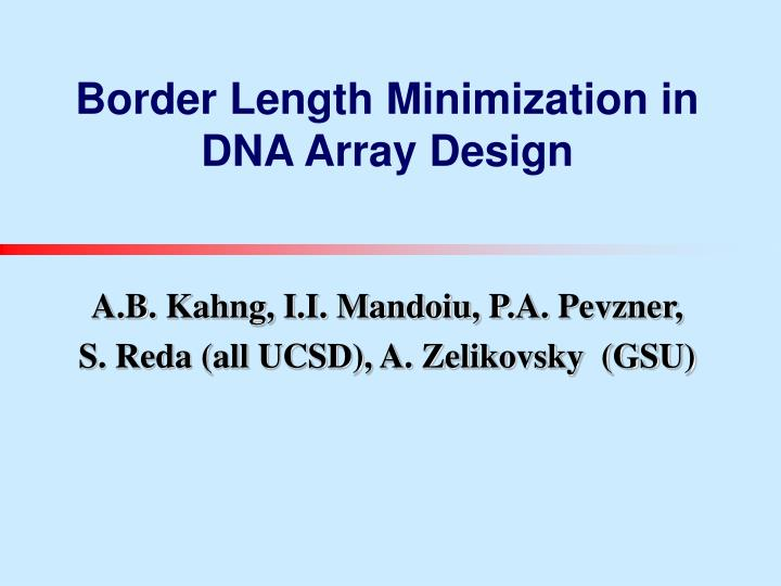 Border length minimization in dna array design