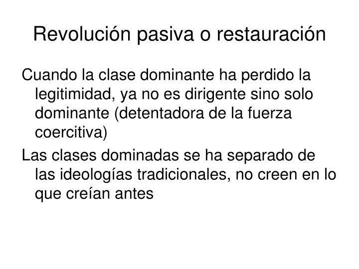 Revolución pasiva o restauración