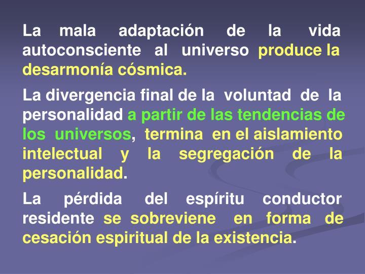 La    mala     adaptación     de     la      vida  autoconsciente   al   universo