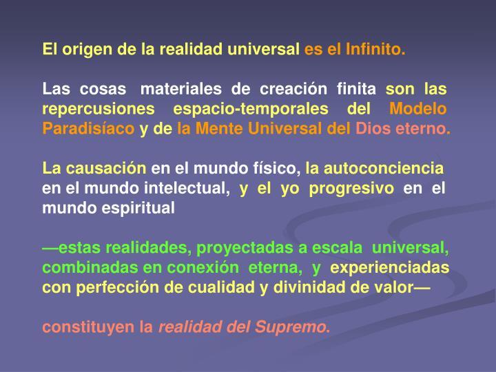 El origen de la realidad universal