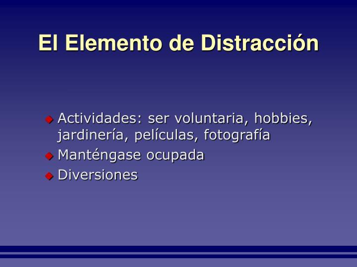 El Elemento de Distracción