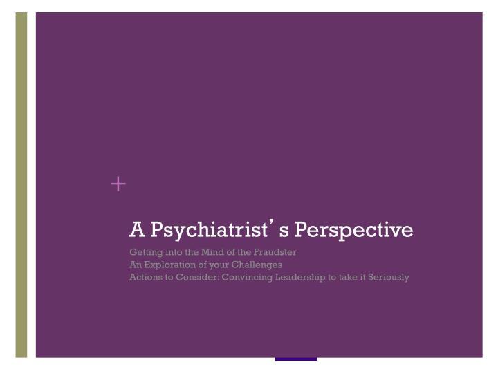 A Psychiatrist