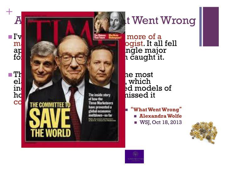 Alan Greenspan: What Went Wrong