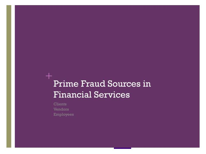 Prime Fraud Sources in