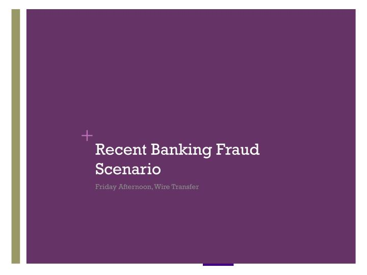 Recent Banking Fraud Scenario