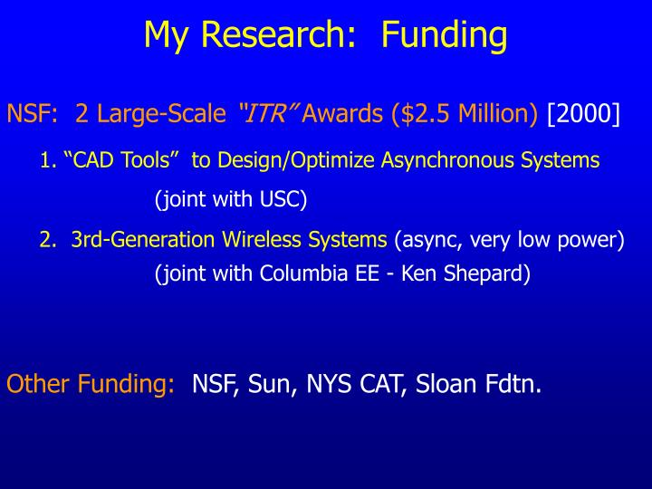 My Research:  Funding