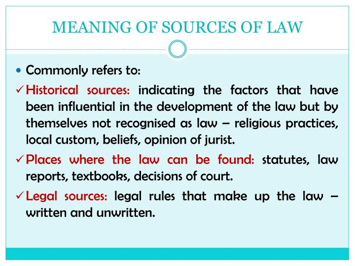 MEANING OF SOURCES OF LAW