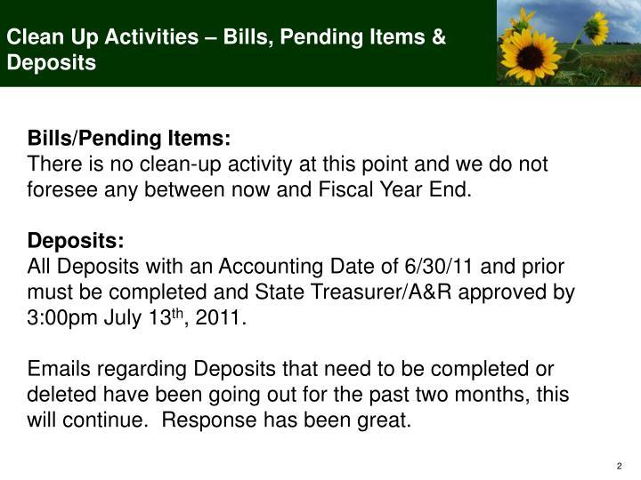 Clean Up Activities – Bills, Pending Items & Deposits